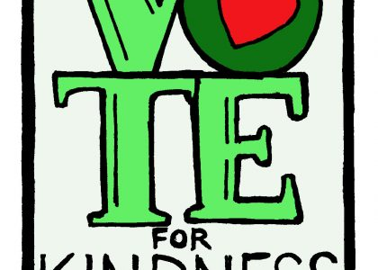 Why I'm Voting for Kindness…and You Should be Too!